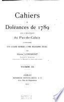 Cahiers de doleances de 1789 [i.e. dix-sept cent quatre-vingt-neuf] dans le departement du Pas-de-Calais