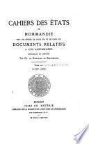 Cahiers des États de Normandie sous les règnes de Louis XIII et de Louis XIV