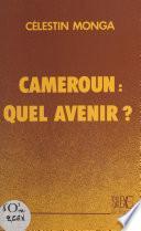Cameroun, quel avenir ?