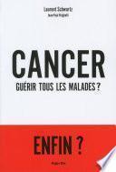Cancer : Guérir tous les malades ?