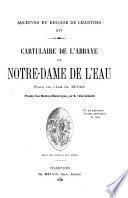 Cartulaire de l'abbaye de Notre-Dame de l'Eau