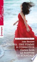 Catalina : une femme à conquérir - Le parfum du scandale