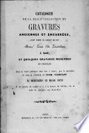 Catalogue de la belle collection de gravures anciennes et encadrées, ayant formé le cabinet de feu Mons. Louis De Landtsheer à Gand, et quelques gravures modernes en feuilles...