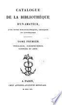 Catalogue de la bibliothèque d'un amateur: Théologie, jurisprudence, sciences et arts