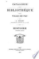 Catalogue de la Bibliothèque de la ville de Pau: Histoire. 2 v