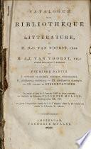 Catalogue de la bibliothèque de littérature, de M. D.-C. Van Voorst, père et M. J.-J. Van Voorst, fils...