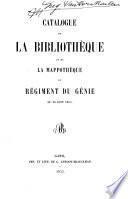 Catalogue de la bibliothèque et de la mappothèque du régiment du génie au 30 juin 1855