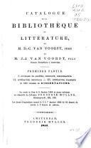Catalogue de la bibliothèque littérature de M. D.-C. van Voorst, père et J.-J. van Voorst, fils ...
