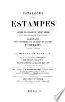 Catalogue des estampes de l'ecole francaise du XVIIIe siecle ... almanachs, pieces historiques sur les moeurs et costumes, portraits, composant la collection d'Octave de Behague