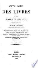Catalogue des livres en partie rares et précieux, composant la bibliothèque de fou m. G. Duplessis ...