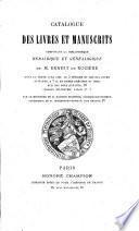 Catalogue des livres et manuscrits composant la Bibliothèque héraldique et généalogique de M. Ernest de Rozière ...