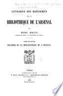 Catalogue des manuscrits de la Bibliothèque de l'Arsenal: Histoire de la bibliothèque