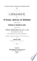 Catalogue des ouvrages, articles et mémoires publiés par les professeurs et privat-docents de l'Université de Genève