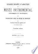 Catalogue descriptif & analytique du Museé instrumental du Conservatoire Royal de Musique de Bruxelles