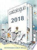 Catalogue général 2018 Dominique Leroy eBook