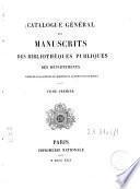 Catalogue général des manuscrits des bibliothèques publiques des départements
