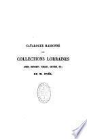 Catalogue raisonné des collections Lorraines...de M. Noël
