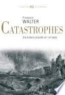 Catastrophes. Une histoire culturelle (XVIe-XXIe siècle)