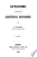 Catéchisme à l'usage des chrétiens réformés