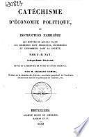 Catechisme d'economie politique, ou Instruction familiere... par J.-B. Say