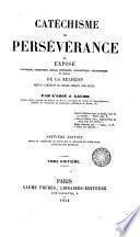 Catechisme de persévérance ou exposé historique, dogmatique, moral, liturgique, apologetique, philosophique et social de la religion, 8