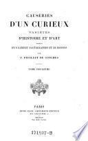Causeries D'un Curieux Varietes D'Histoire et D'art