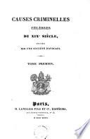 Causes criminelles célèbres du XIXe siècle: Procès des assassins de Fualdés. Procès de Papavoine. Procès de Lelièvre, dit Chavallier. Procès de Dautun et Girouard