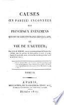 Causes (en partie) inconnues des principaux événemens qui ont eu lieu en France depuis 32 ans et vie de l'auteur