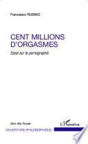 Cent millions d'orgasmes
