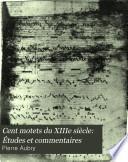 Cent motets du XIIIe siècle: Études et commentaires