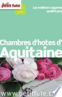 Chambres d'hôtes d'Aquitaine 2014 Petit Futé