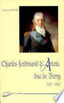 Charles Ferdinand d'Artois, duc de Berry, 1778-1820