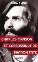 Charles Manson et l'assassinat Sharon Tate