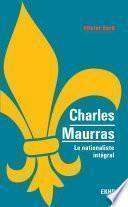 Charles Maurras - Le maître et l'action