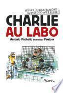 Charlie au labo. Les meilleures chroniques science dans Charlie Hebdo