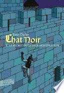 Chat noir (Tome 1) - Le secret de la tour Montfrayeur