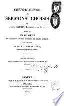 Chefs-d'oeuvre, ou Sermons choisis de Jacques Saurin,... suivis de fragmens de quelques autres sermons du même auteur