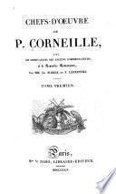 Chefs-d'œuvres de P. Corneille: Avis Général des éditeurs. Vie de P. Corneille