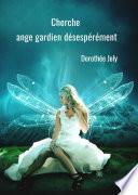 Cherche ange gardien désespérément