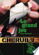 Cherub (Mission 10) - Le grand jeu