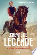 Cheval de légende, l'histoire vraie de Gladiateur