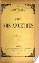 Chez Nos Ancêtres. [Sketches of Travel in the East.] (Deuxième Mille.).