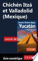Chichén Itza et Valladolid (Mexique)