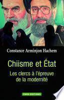Chiisme et Etat. Les Clercs à l'épreuve de la modernité