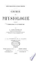Chimie et physiologie appliquées à l'agriculture et à la sylviculture