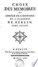Choix des mémoires et abrégé de l'histoire de l'Académie de Berlin