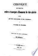 Chronik sämmtlicher bekannten Ritter-Orden und Ehrenzeichen, welche von Souverainen und Regierungen verliehen werden, nebst Abbildungen der Decorationen
