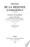 Chronique de la régence et du règne de Louis XV (1718-1763)