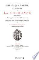 Chronique latine de l'abbaye de la Couronne (diocese d'Angouleme) accompagnee de nombreux eclaireissements et publie pour la premiere fois d'apres un manuscrit du 13. siecle
