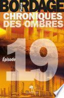 Chroniques des Ombres épisode 19